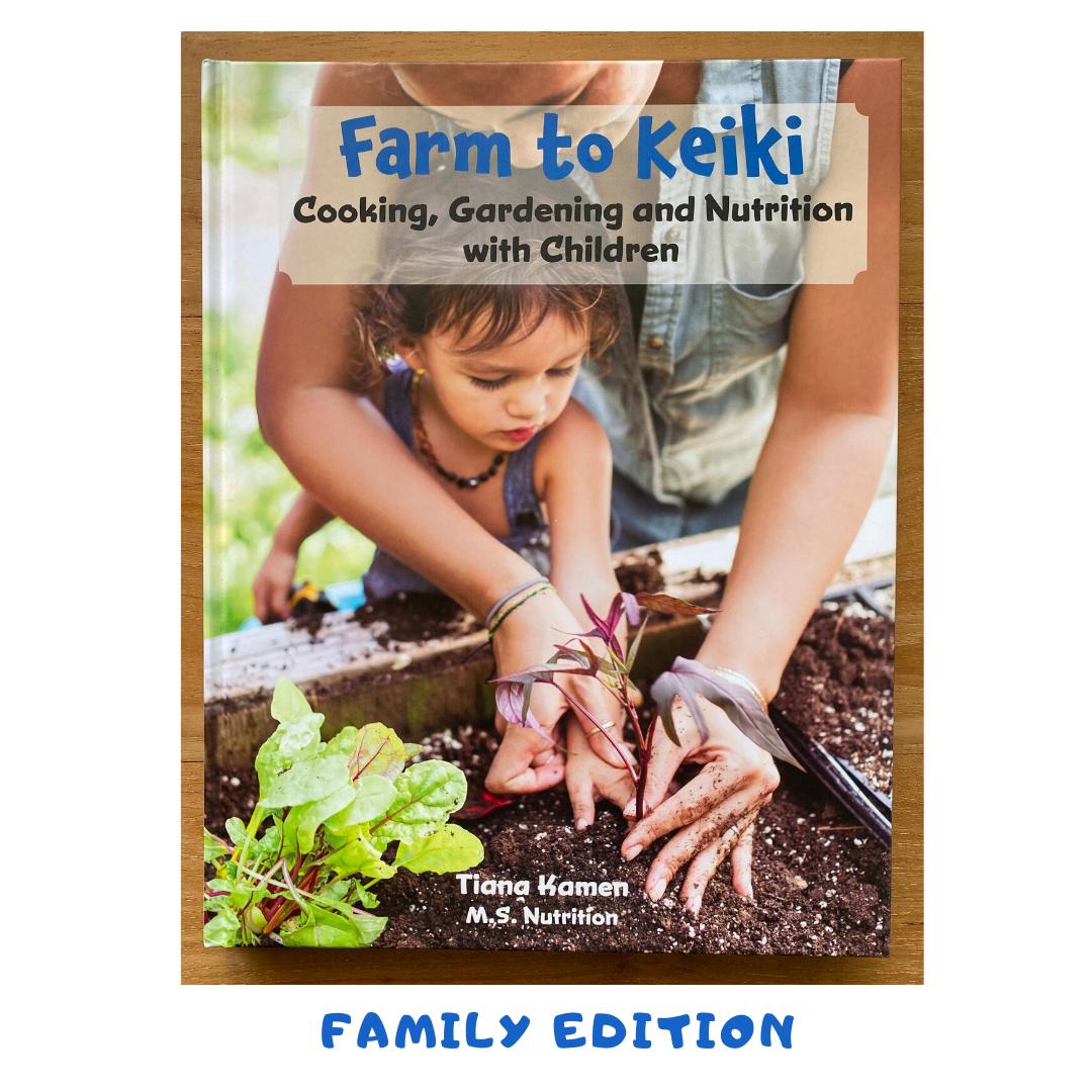 Farm to Keiki - 'Ohana Edition - Hardcover - 126 Pages   Free Shipping