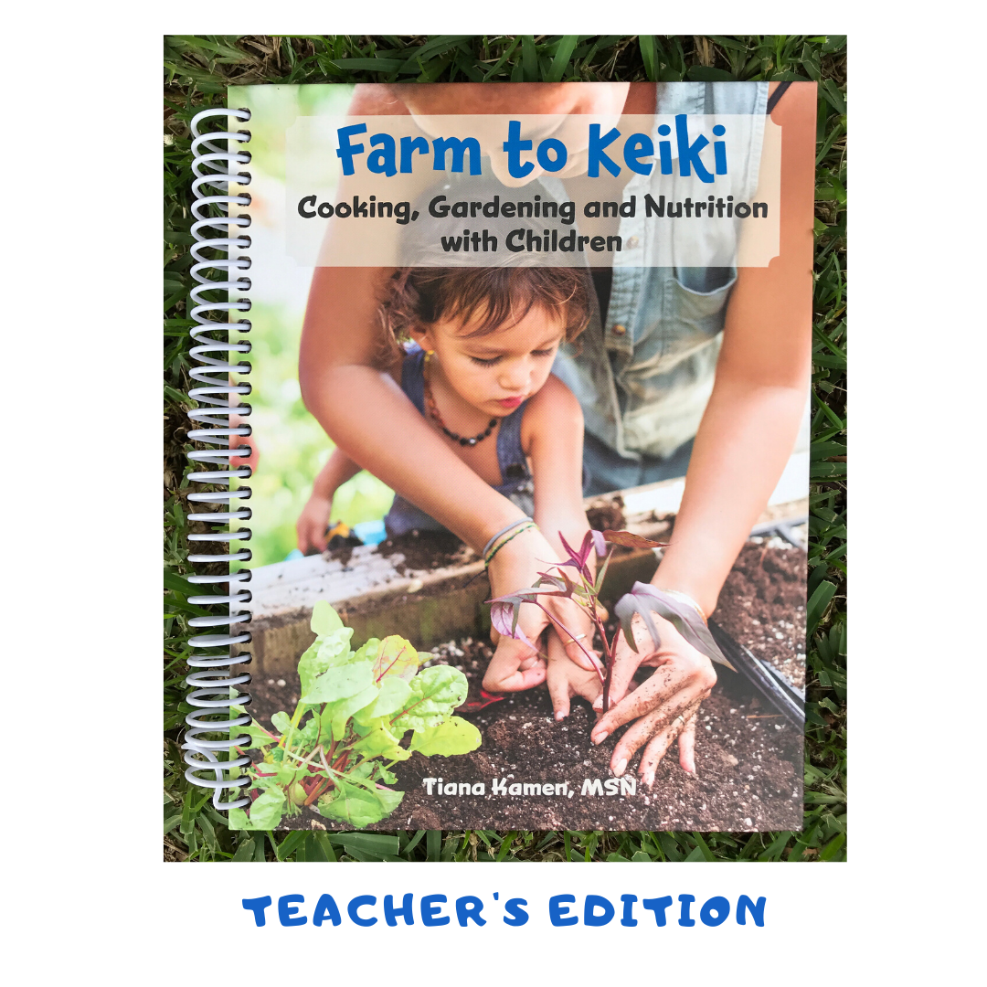 Farm to Keiki - Teacher's Edition - Hardcover Spiral Bound - 182 Pages   Free Shipping