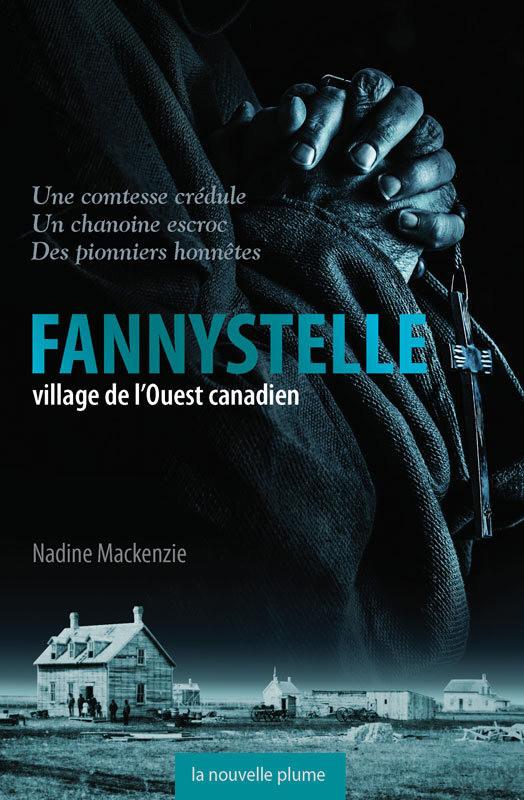 """Fannystelle: village de l""""Ouest canadien"""
