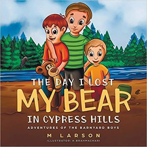 Day I Lost My Bear In Cypress Hills, The: Adventures of the Barnyard Boys