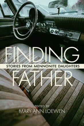 Finding Father: Stories from Mennonite Daughters