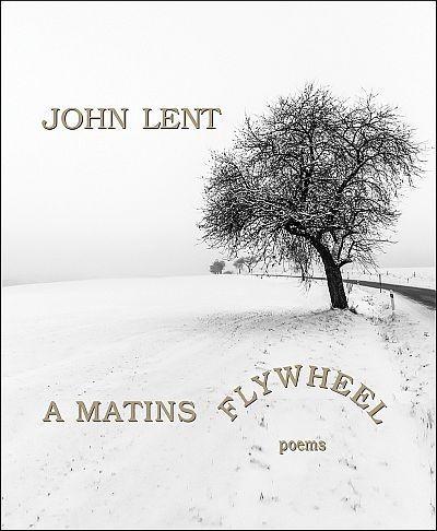 Matins Flywheel, A: Poems