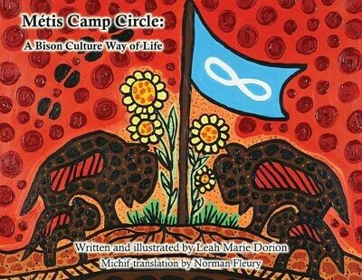 Métis Camp Circle: A Bison Culture Way of Life