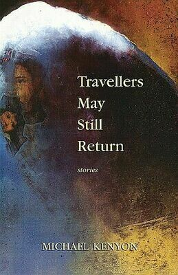 Travellers May Still Return: Stories
