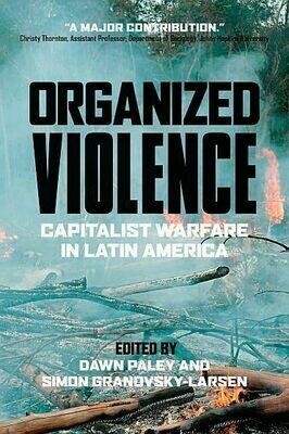 Organized Violence: Captalist Warfare in Latin America