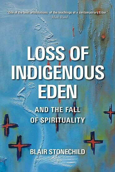 Loss of Indigenous Eden: And the Fall of Spirituality