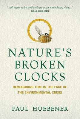 Nature's Broken Clocks: Reimagining Time in the Face of the Environmental Crisis