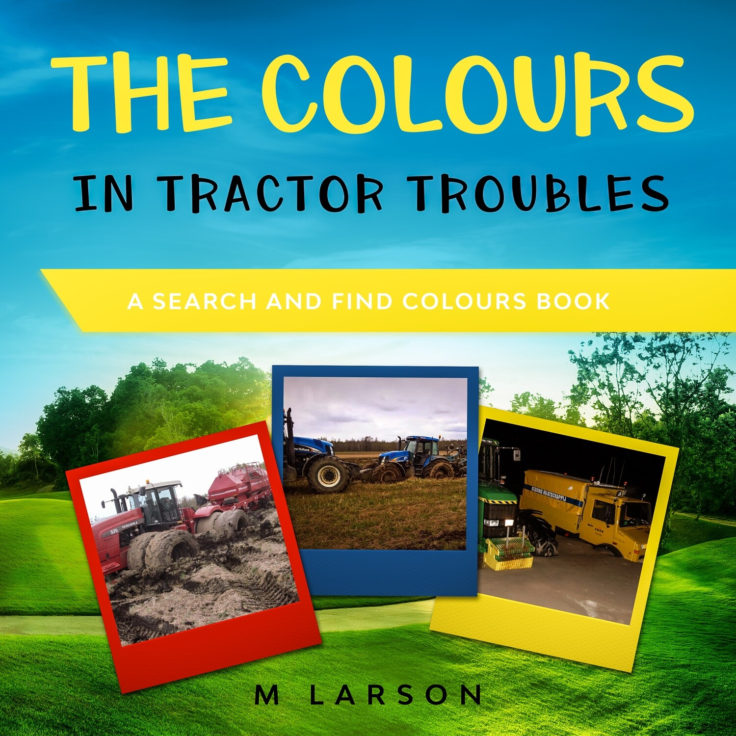Colours in Tractor Troubles, The: A Search and Find Colours Book