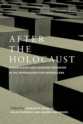 After the Holocaust: Human Rights and Genocide Education in the Approaching Post-Witness Era