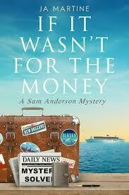 If It Wasn't for the Money: A Sam Anderson Mystery