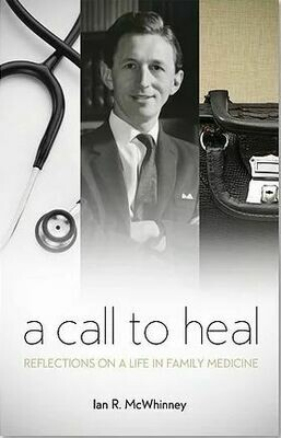 Call to Heal, A: Reflections on a Life in Family Medicine