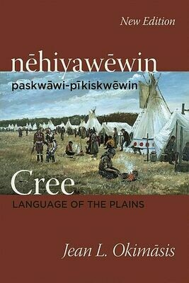 Cree: Language of the Plains: New Edition