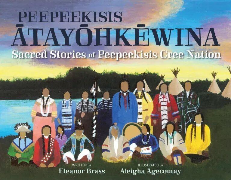 Peepeekisis âtayôhkêwina: Sacred Stories of the Peepeekisis Cree Nation