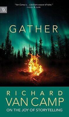 Gather: On the Joy of Storytelling