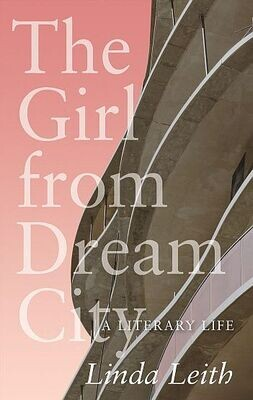 Girl from Dream City, The: A Literary Life