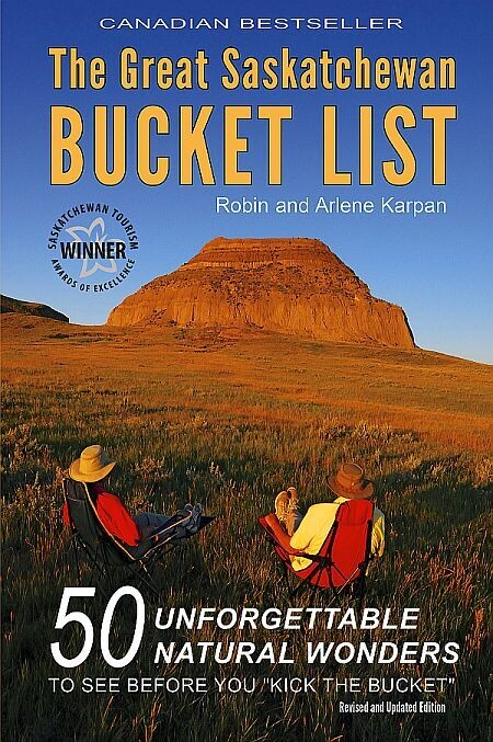 Great Saskatchewan Bucket List, The (Revised and Updated Edition)