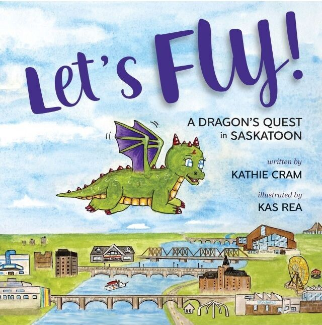 Let's Fly!: A Dragon's Quest in Saskatoon