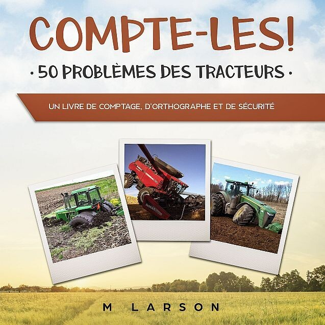 Compte-Les! 50 Problèmes Des Tracteurs: Un livre de comptage, d'orthographe et de sécurité