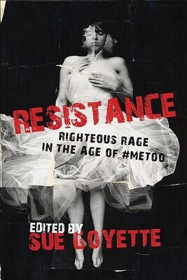 Resistance: Righteous Rage in the Age of #MeToo