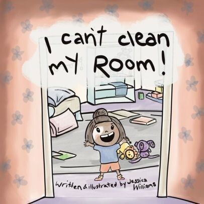 I Can't Clean My Room!
