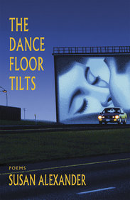 Dance Floor Tilts, The: Poems