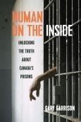 Human on the Inside: Unlocking the Truth About Canada's Prisons