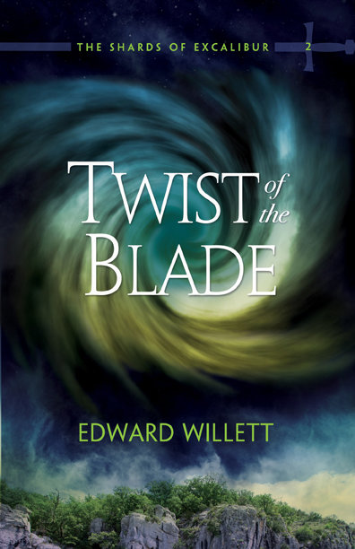 Twist of the Blade: The Shards of Excalibur Book Two