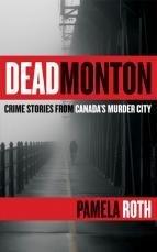 Deadmonton: Crime Stories from Canada's Murder City