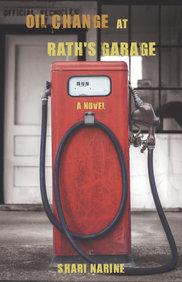 Oil Change at Rath's Garage: A Novel