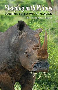 Sleeping With Rhinos: Journeys to Wild Places