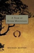 Year at River Mountain, A: A Novel