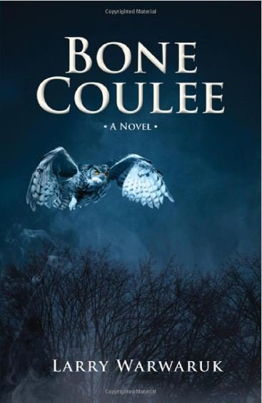 Bone Coulee: A Novel