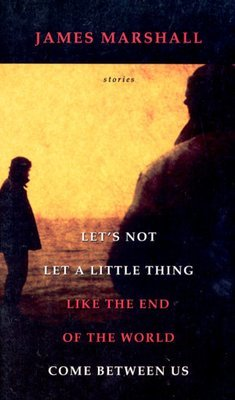 Let's Not Let a Little Thing Like the End of the World Come Between Us