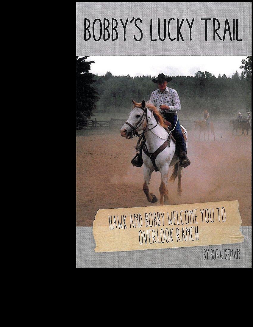 Bobby's Lucky Trail: Hawk and Bobby Welcome You to Overlook Ranch