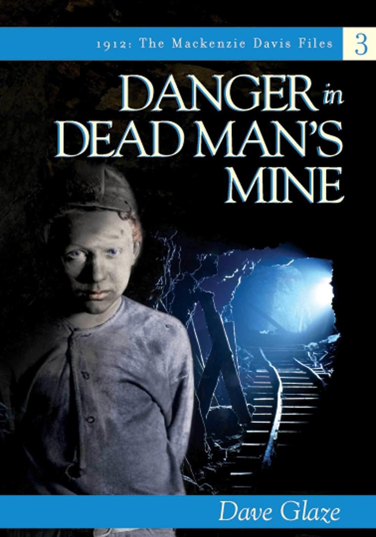 Danger in Dead Man's Mine