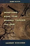 Waiting for the Piano Tuner to Die