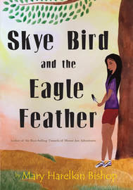 Skye Bird and the Eagle Feather