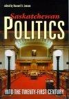 Saskatchewan Politics Into the 21st Century