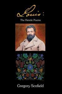 Louis: The Heretic Poems