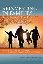 Reinvesting in Families: Strengthening Child Welfare Practice for a Brighter Future