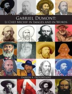 Gabriel Dumont: Li Chef Michif in Images and in Words
