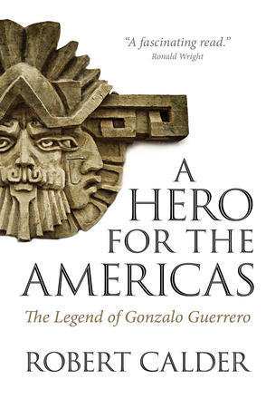 Hero for the Americas, A: The Legend of Gonzalo Guerrero