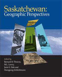 Saskatchewan: Geographic Perspectives