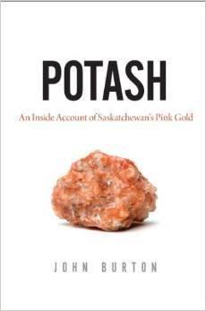 Potash: An Inside Account of Saskatchewan's Pink Gold