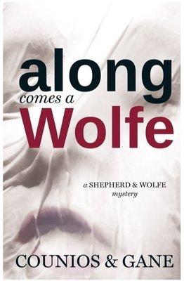 Along Comes a Wolfe: A Shepherd & Wolfe Mystery