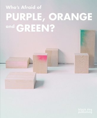 Who's Afraid of Purple, Orange and Green?