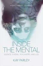 Inside the Mental: Silence, Stigma, Psychiatry, and LSD