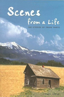 Scenes From A Life: the Stories of Frank Vanyo