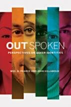 Out Spoken: Perspectives on Queer Identities