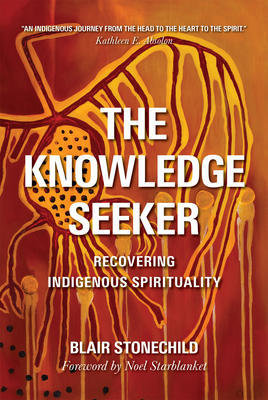Knowledge Seeker, The: Embracing Indigineous Spirituality